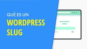 ¿Que es un slug en WordPress y como configurarlo?